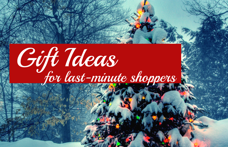 Gift list for last minute shoppers