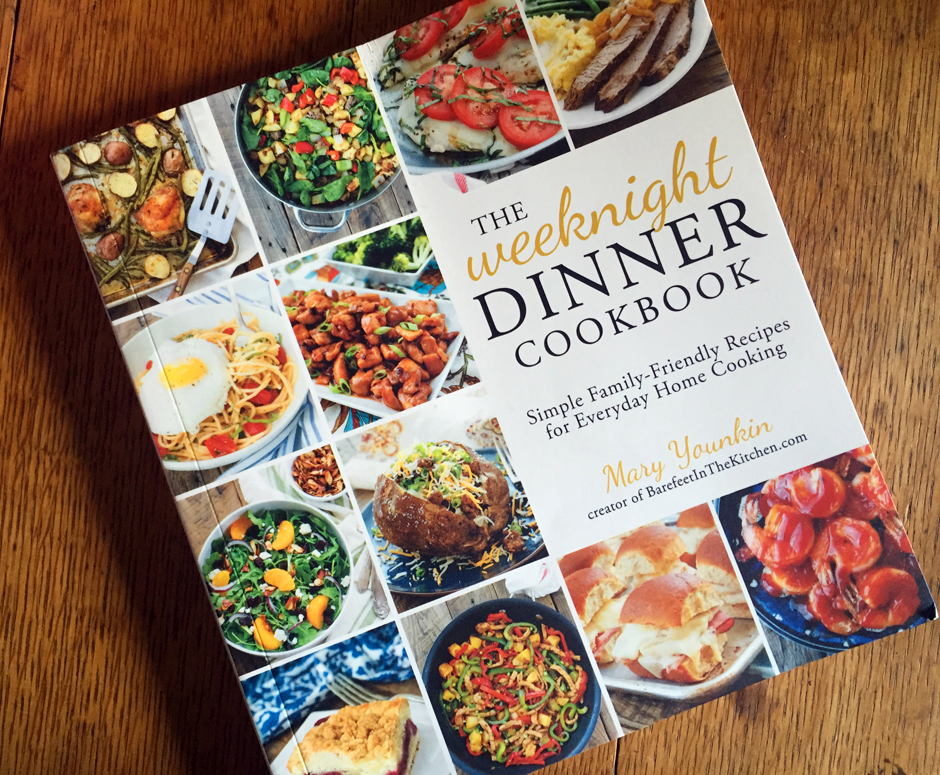 The Weeknight Dinner Cookbook by Mary Younkin of BarefeetInTheKitchen.com