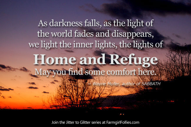 The blessings of home and refuge - Farmgirl Follies.com Jitter to Glitter series