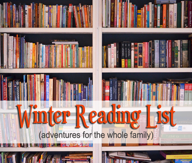 Winter reading list for the whole family. Great for homeschoolers, too!